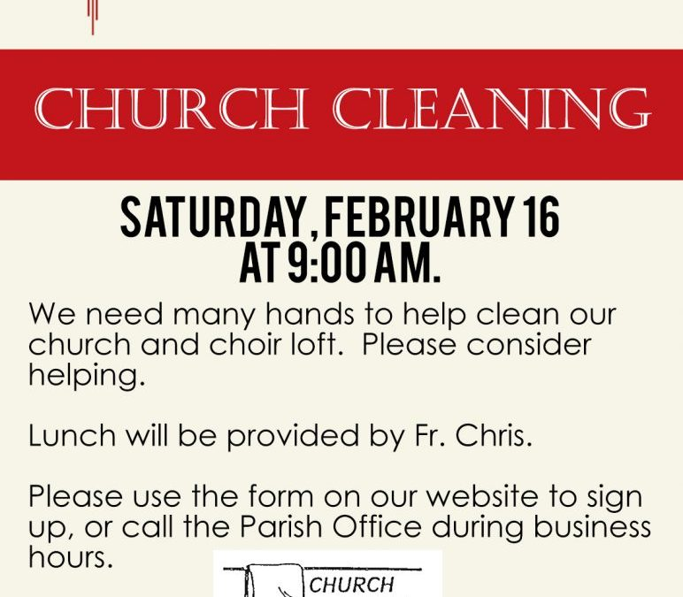 Volunteers Needed for Church Cleaning, February 16, 2019 – St. Linus Church, Norwalk, CA