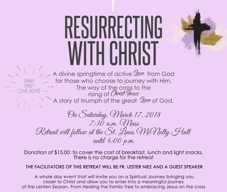 Defying the Gravity of the Cross, Resurrecting With Christ, Lenten Retreat – St. Linus Catholic Church, Norwalk, CA
